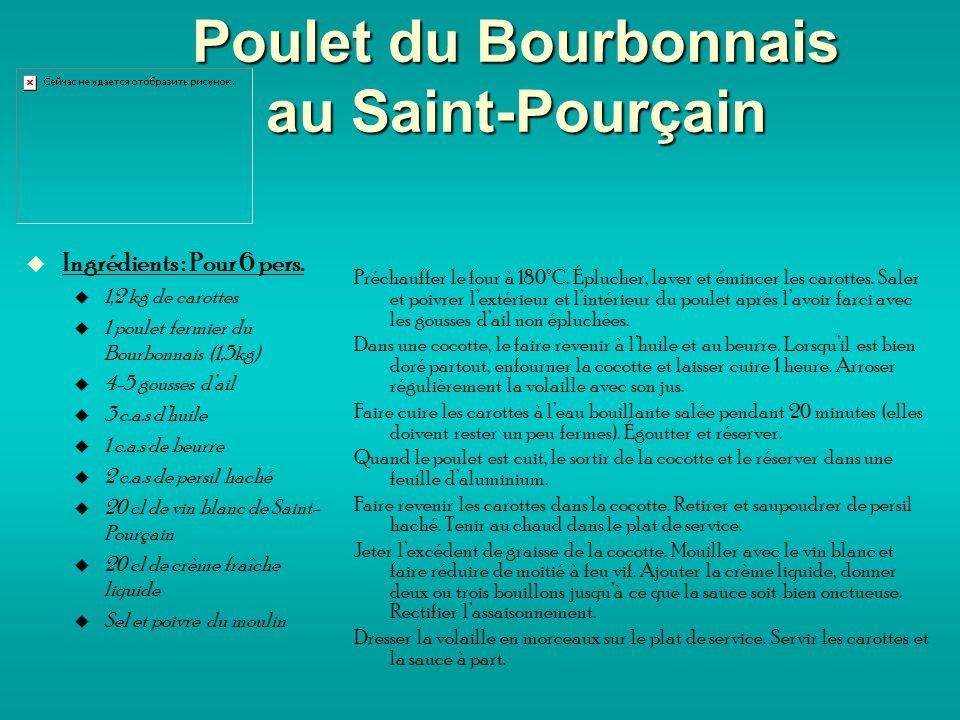 Poulet du Bourbonnais au Saint-Pourçain Ingrédients : Pour 6 pers.