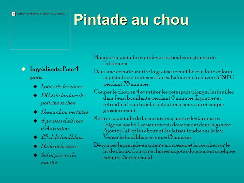 Pintade au chou Ingrédients : Pour 4 pers.