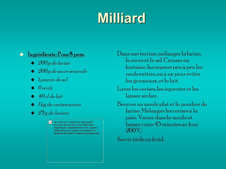 Milliard Ingrédients : Pour 8 pers.