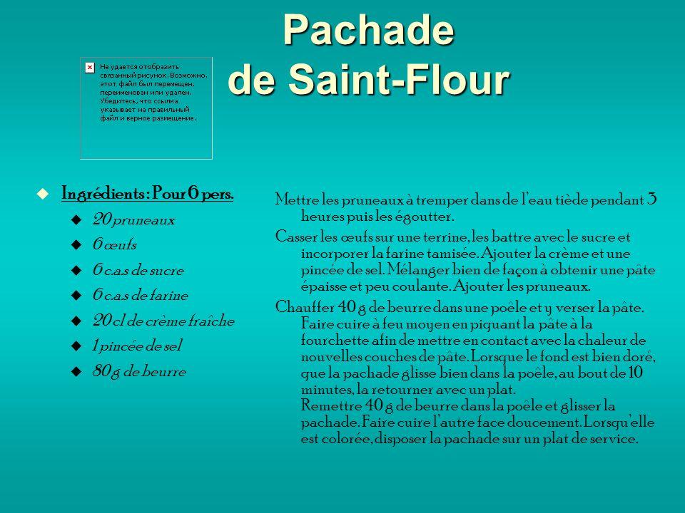 Pachade de Saint-Flour Ingrédients : Pour 6 pers.