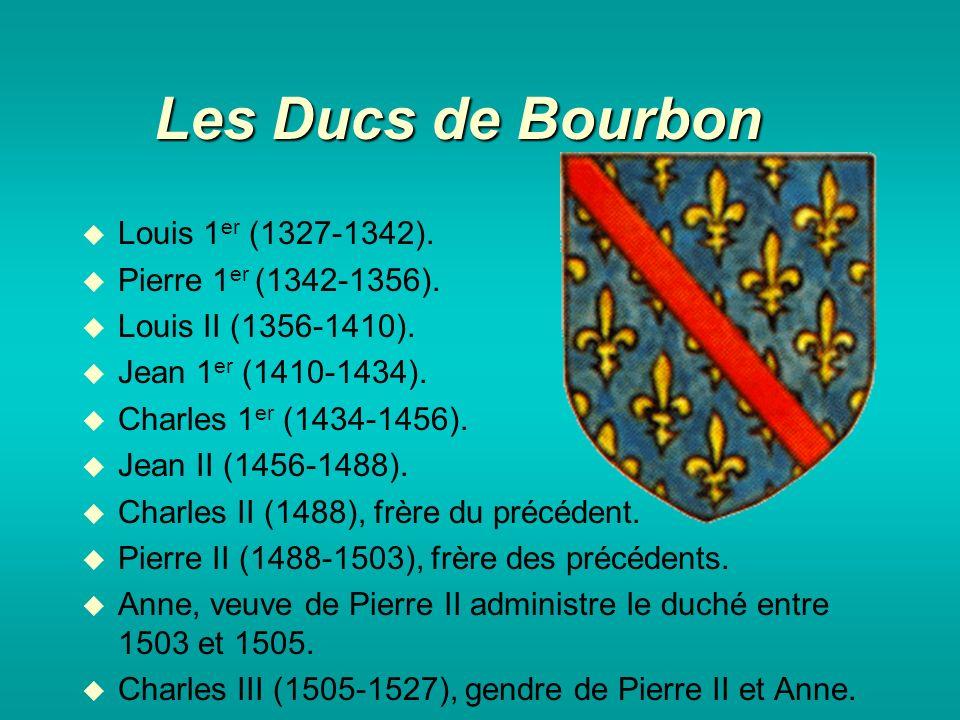 Les Ducs de Bourbon Louis 1 er (1327-1342). Pierre 1 er (1342-1356).