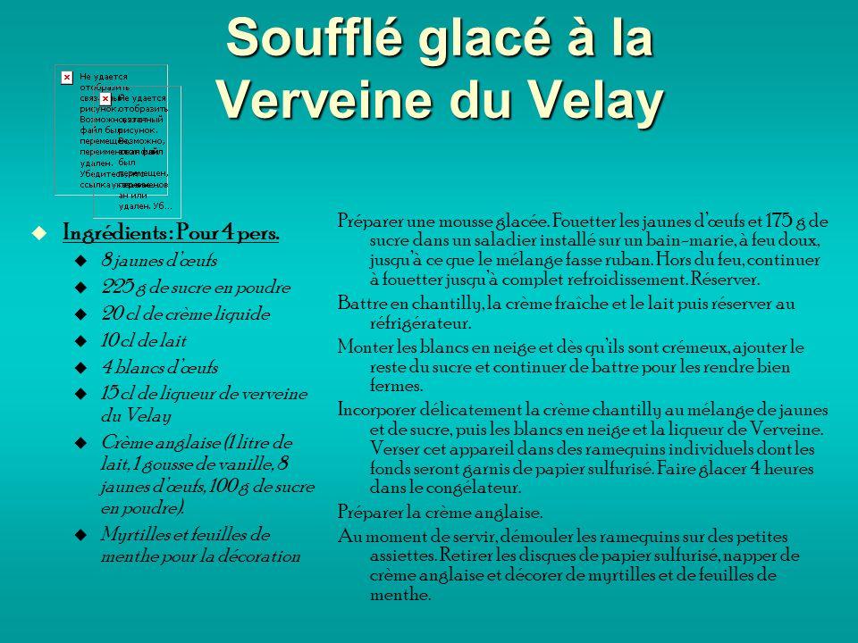 Soufflé glacé à la Verveine du Velay Ingrédients : Pour 4 pers.