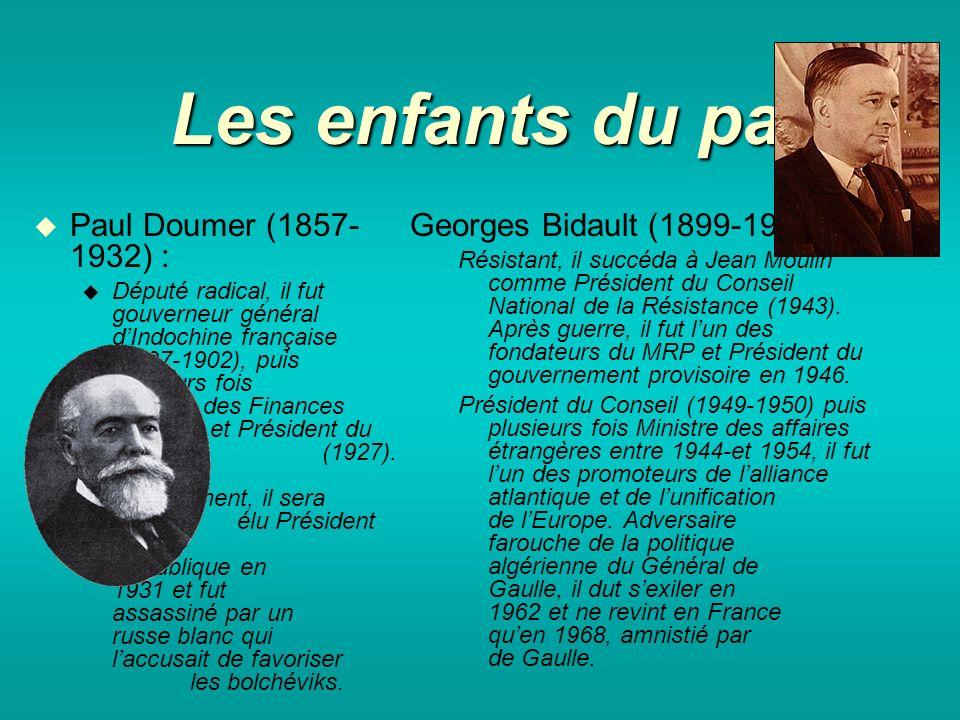 Les enfants du pays Paul Doumer (1857- 1932) : Député radical, il fut gouverneur général dIndochine française (1897-1902), puis plusieurs fois Ministre des Finances et Président du Sénat (1927).