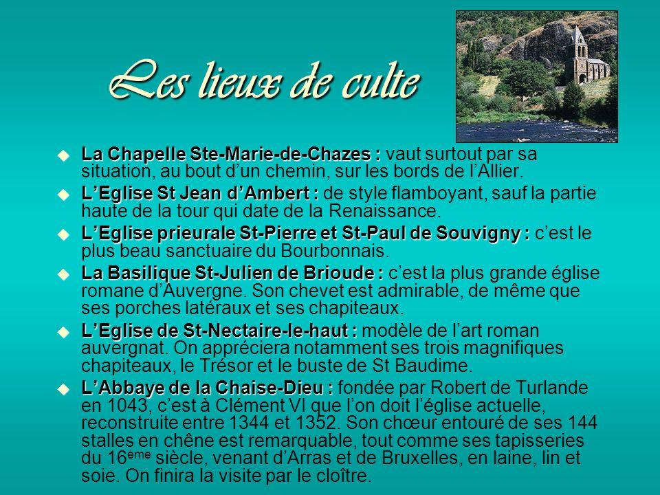 Les lieux de culte La Chapelle Ste-Marie-de-Chazes : La Chapelle Ste-Marie-de-Chazes : vaut surtout par sa situation, au bout dun chemin, sur les bords de lAllier.