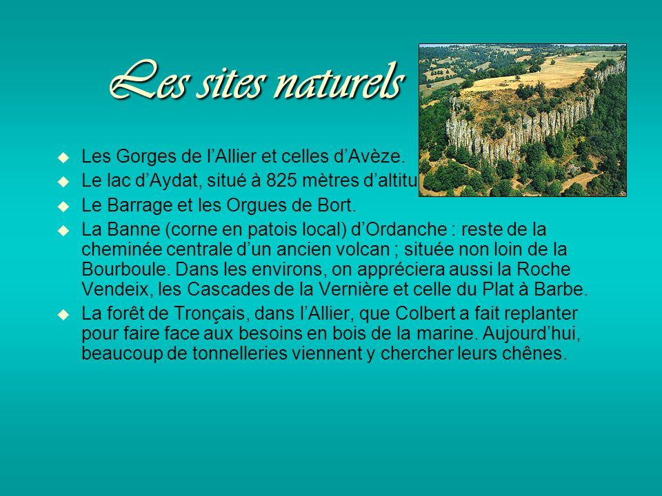 Les sites naturels Les Gorges de lAllier et celles dAvèze.