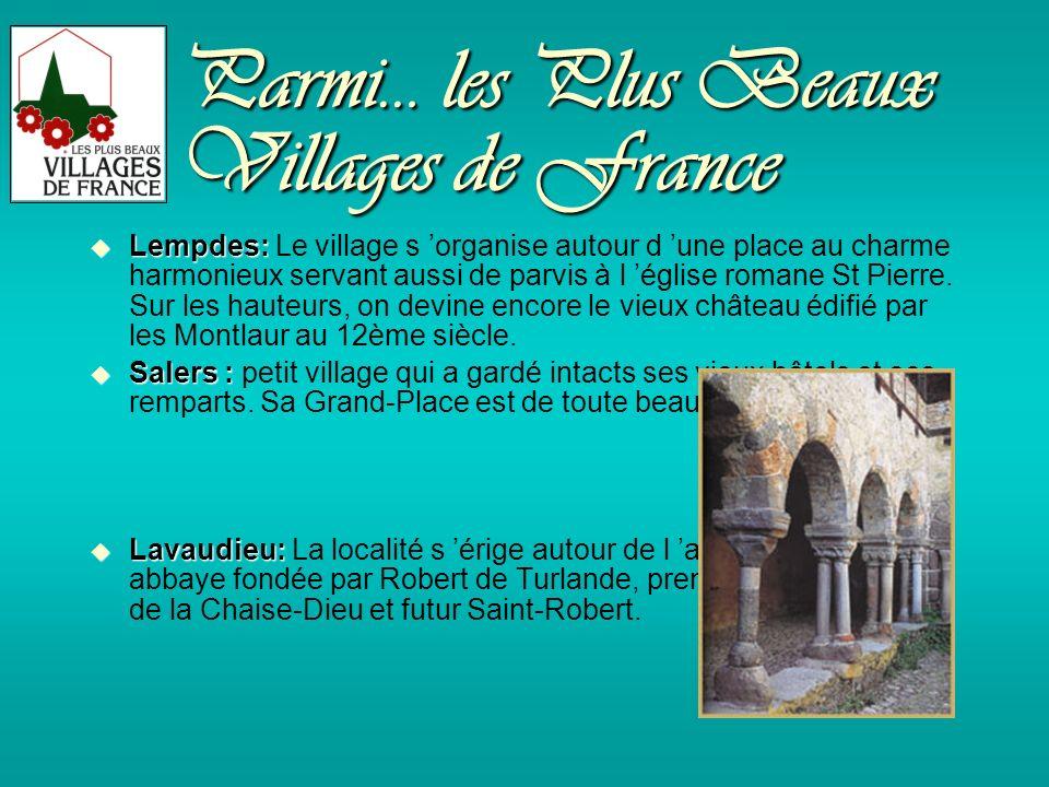 Parmi… les Plus Beaux Villages de France Lempdes: Lempdes: Le village s organise autour d une place au charme harmonieux servant aussi de parvis à l église romane St Pierre.