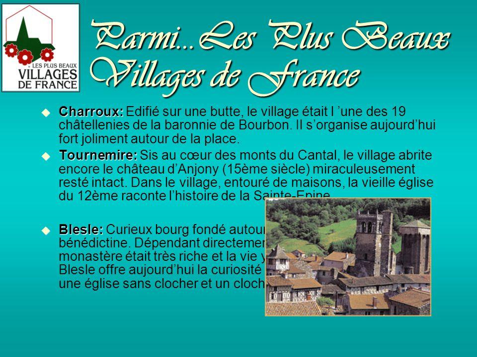 Parmi...Les Plus Beaux Villages de France Charroux: Charroux: Edifié sur une butte, le village était l une des 19 châtellenies de la baronnie de Bourbon.