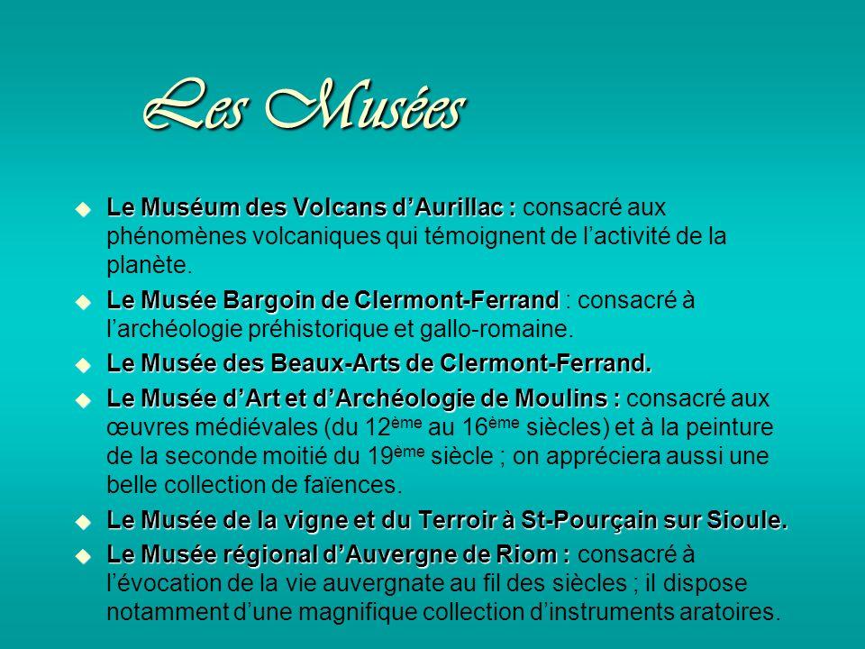 Les Musées Le Muséum des Volcans dAurillac : Le Muséum des Volcans dAurillac : consacré aux phénomènes volcaniques qui témoignent de lactivité de la planète.