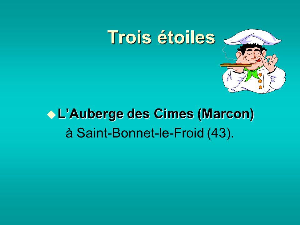 Trois étoiles LAuberge des Cimes (Marcon) LAuberge des Cimes (Marcon) à Saint-Bonnet-le-Froid (43).