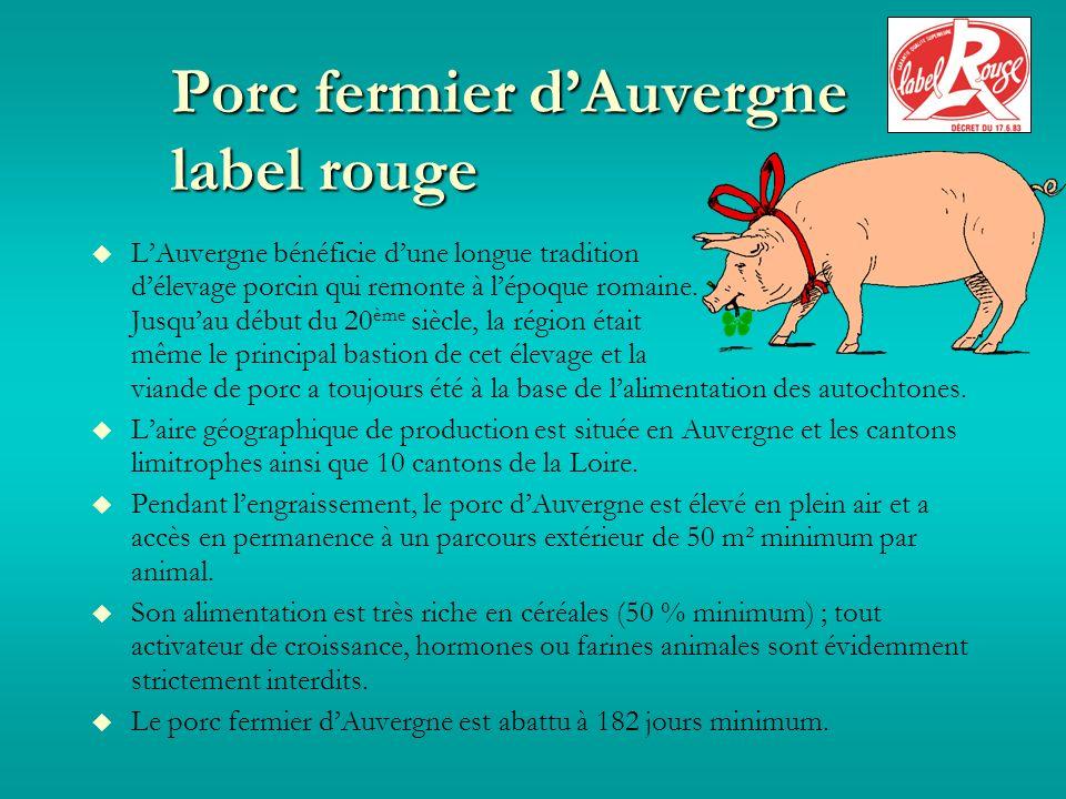Porc fermier dAuvergne label rouge LAuvergne bénéficie dune longue tradition délevage porcin qui remonte à lépoque romaine.