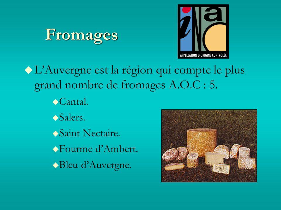 Fromages LAuvergne est la région qui compte le plus grand nombre de fromages A.O.C : 5.