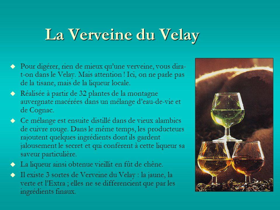 La Verveine du Velay Pour digérer, rien de mieux quune verveine, vous dira- t-on dans le Velay.