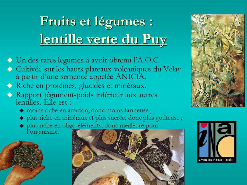 Fruits et légumes : lentille verte du Puy Un des rares légumes à avoir obtenu lA.O.C.