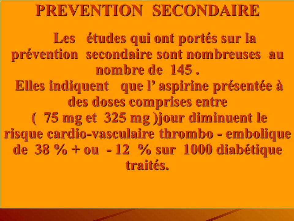 .... D autres Essais Type de prévention primaire et secondaire Nombres de candidats 3711 diabétiques type de diabète 30 % type I et 70 % type II sexe