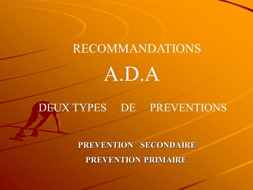 RECOMMANDATIONS ASSOCIATION AMERICAINE DU DIABETIQUE Toutes ces données ont conduit l association américaine des diabétiques a publier des recommandat