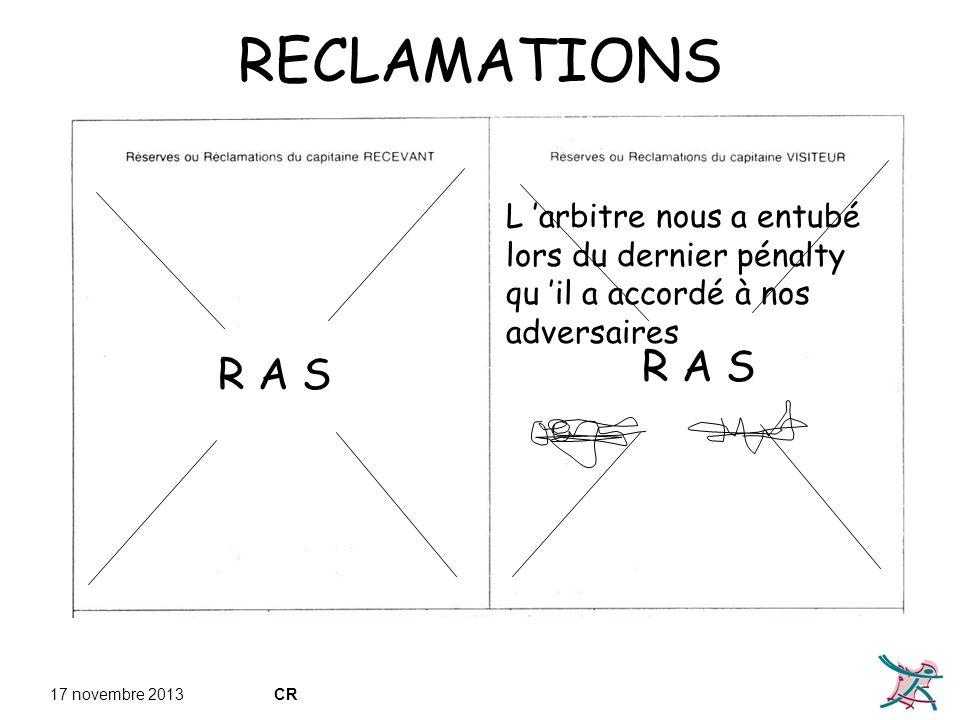 17 novembre 2013CR RECLAMATIONS R A S R A S L arbitre nous a entubé lors du dernier pénalty qu il a accordé à nos adversaires