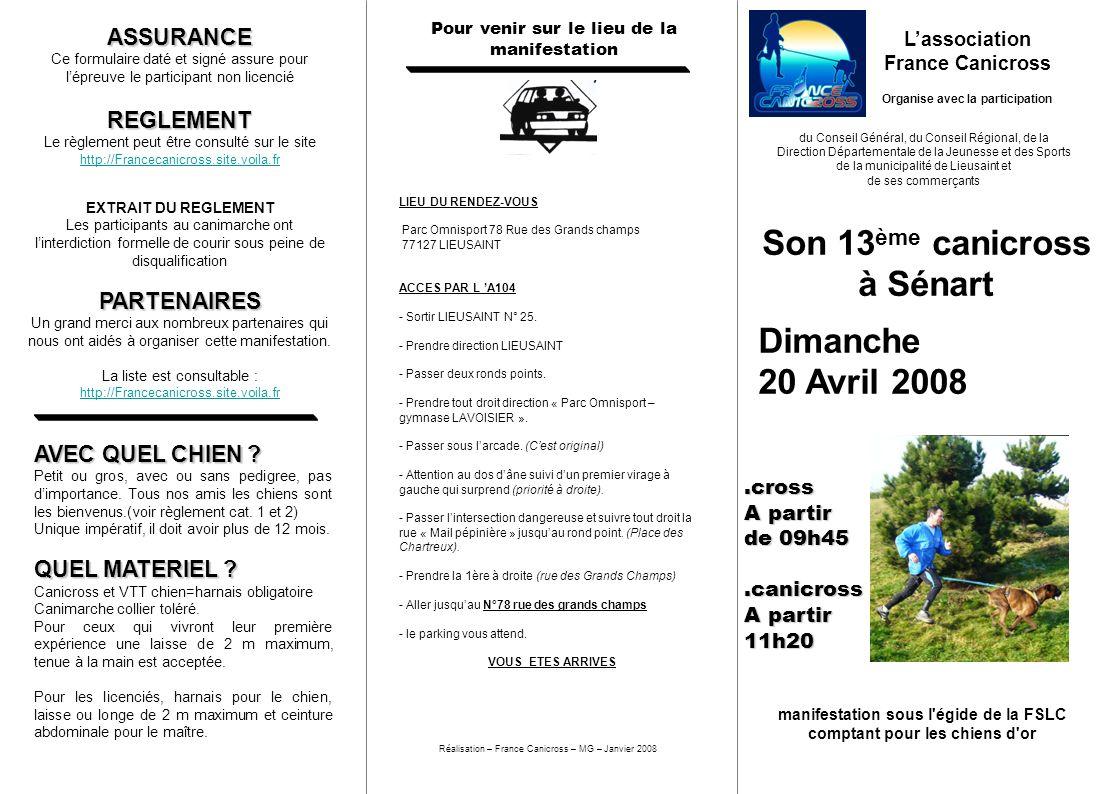 Lassociation France Canicross Organise avec la participation du Conseil Général, du Conseil Régional, de la Direction Départementale de la Jeunesse et