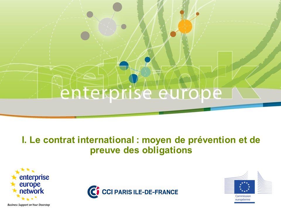 I. Le contrat international : moyen de prévention et de preuve des obligations