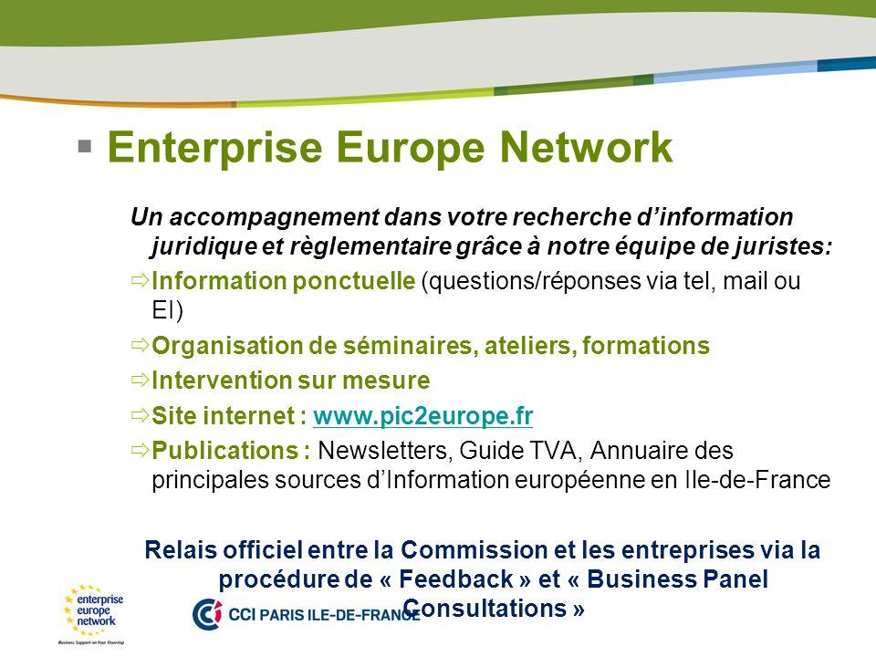 PLACE PARTNERS LOGO HERE Enterprise Europe Network Un accompagnement dans votre recherche dinformation juridique et règlementaire grâce à notre équipe