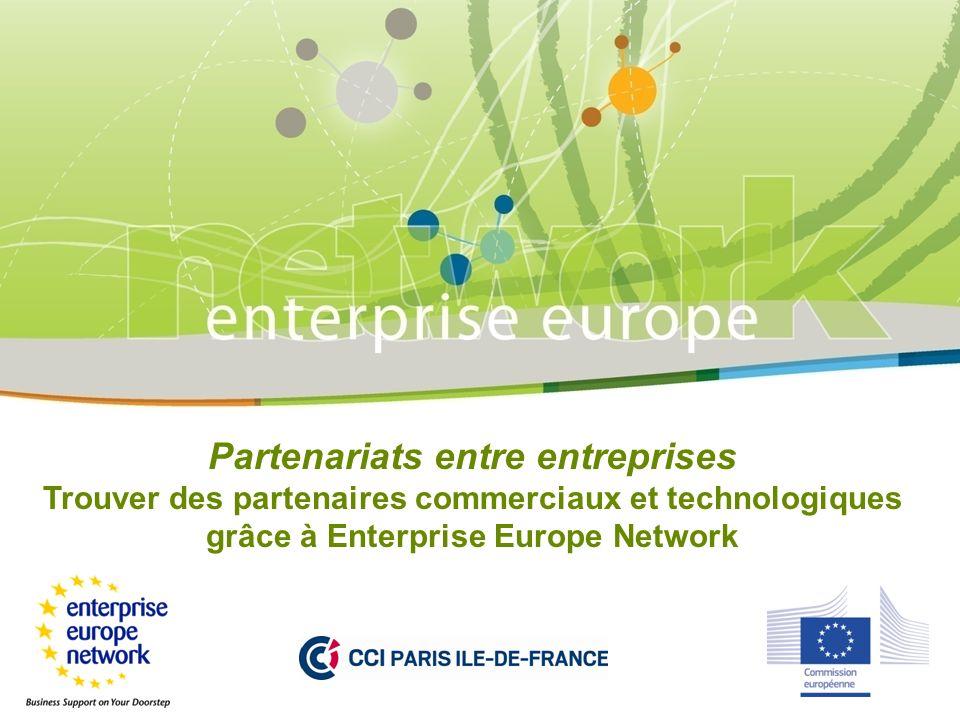Partenariats entre entreprises Trouver des partenaires commerciaux et technologiques grâce à Enterprise Europe Network