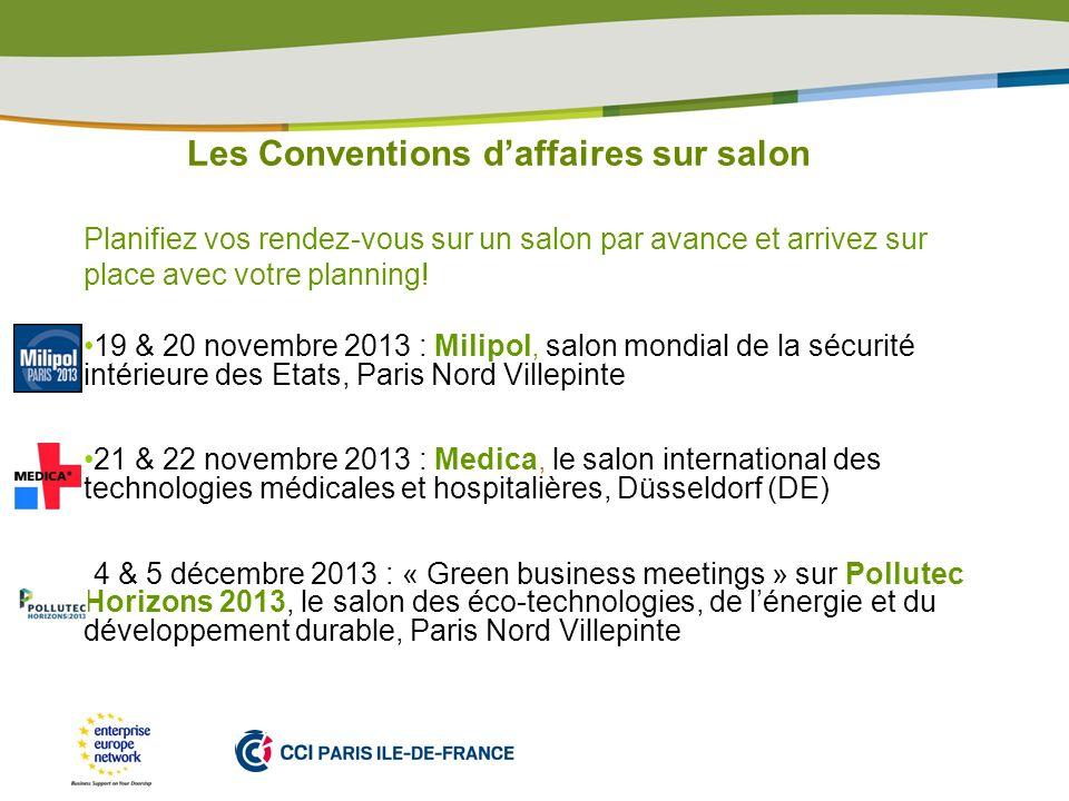 Les Conventions daffaires sur salon Planifiez vos rendez-vous sur un salon par avance et arrivez sur place avec votre planning! 19 & 20 novembre 2013