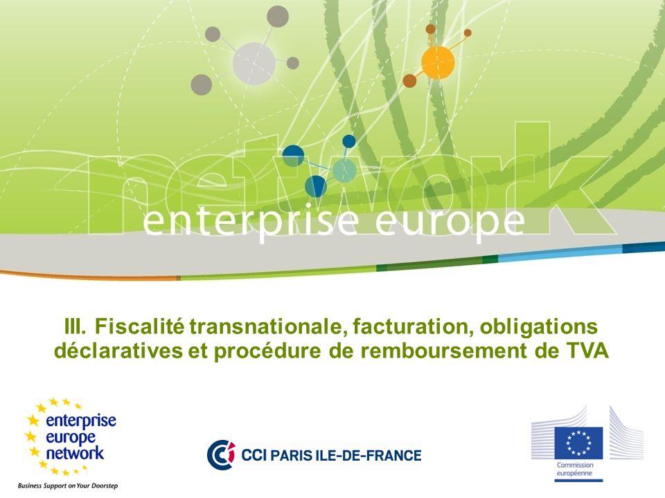 III. Fiscalité transnationale, facturation, obligations déclaratives et procédure de remboursement de TVA