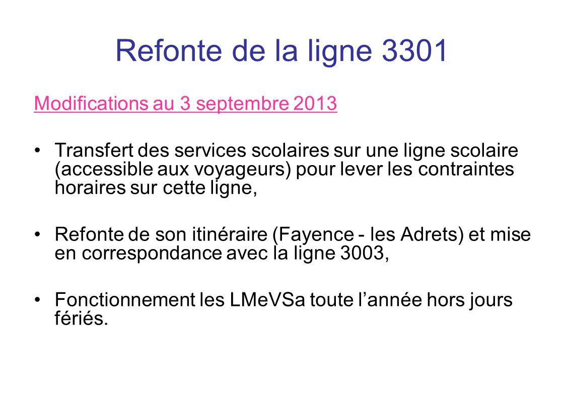 Refonte de la ligne 3301 Modifications au 3 septembre 2013 Transfert des services scolaires sur une ligne scolaire (accessible aux voyageurs) pour lev