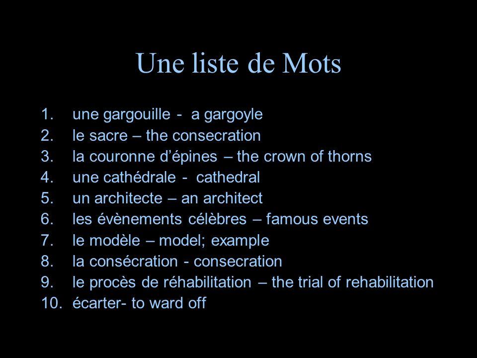 Une liste de Mots 1.une gargouille - a gargoyle 2.le sacre – the consecration 3.la couronne dépines – the crown of thorns 4.une cathédrale - cathedral