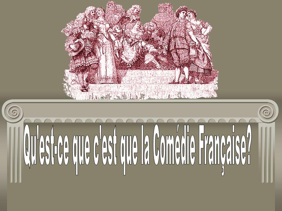 Le théâtre français a été établi vers la fin du 17ème siècle.