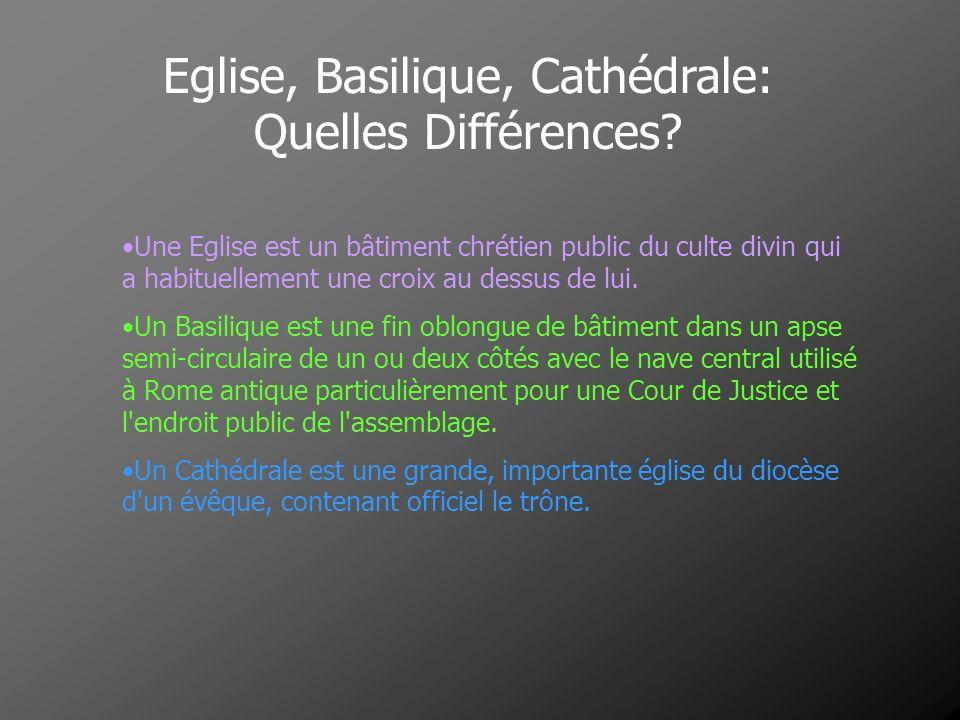 Eglise, Basilique, Cathédrale: Quelles Différences? Une Eglise est un bâtiment chrétien public du culte divin qui a habituellement une croix au dessus