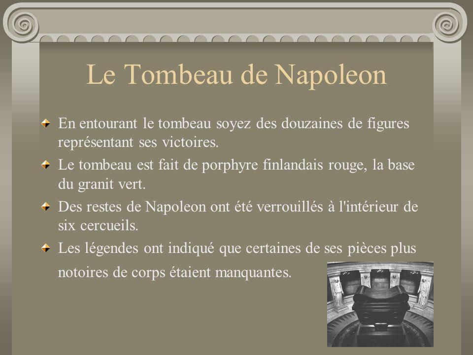 Napoleon En 1840 ses restes ont été retournés à Paris sur demande du Roi Louis-Philippe et interred avec la grandes splendeur et cérémonie dans l'Inva