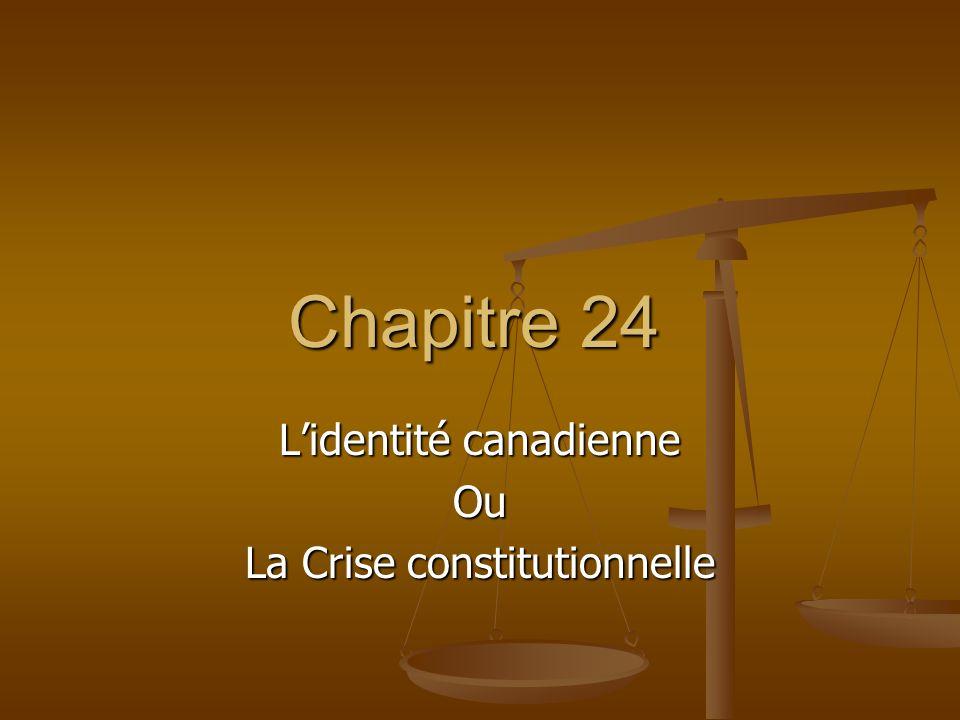 Chapitre 24 Lidentité canadienne Ou La Crise constitutionnelle