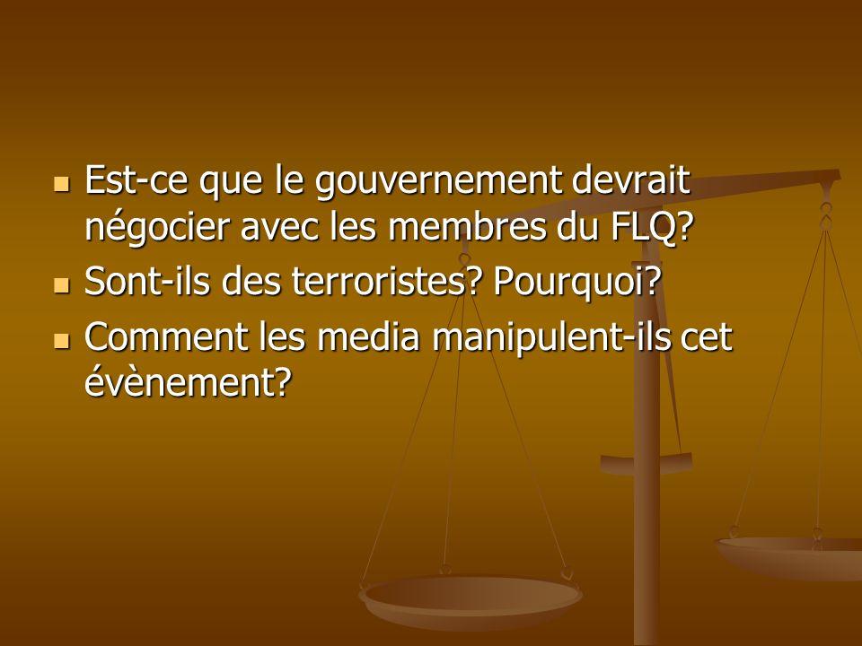 Est-ce que le gouvernement devrait négocier avec les membres du FLQ? Est-ce que le gouvernement devrait négocier avec les membres du FLQ? Sont-ils des