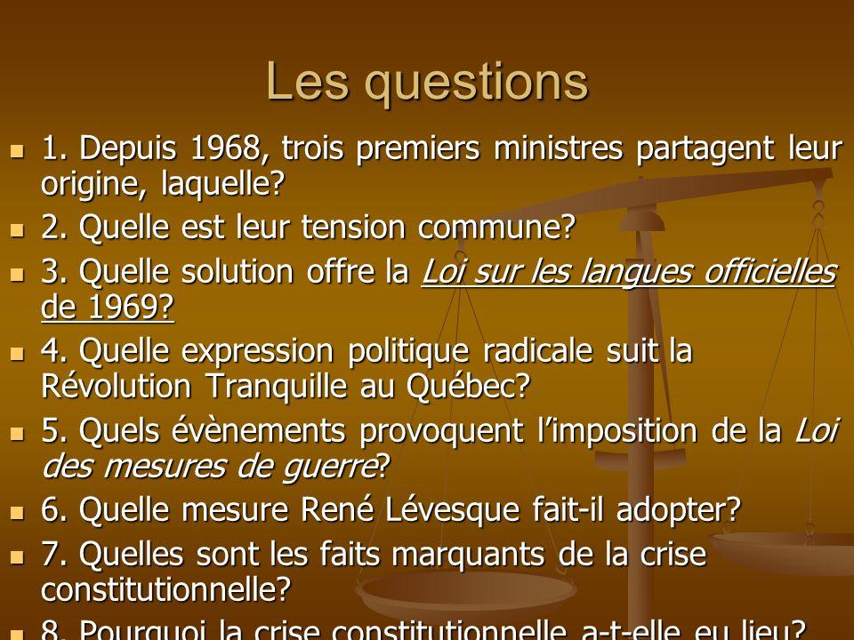 Les questions 1. Depuis 1968, trois premiers ministres partagent leur origine, laquelle? 1. Depuis 1968, trois premiers ministres partagent leur origi