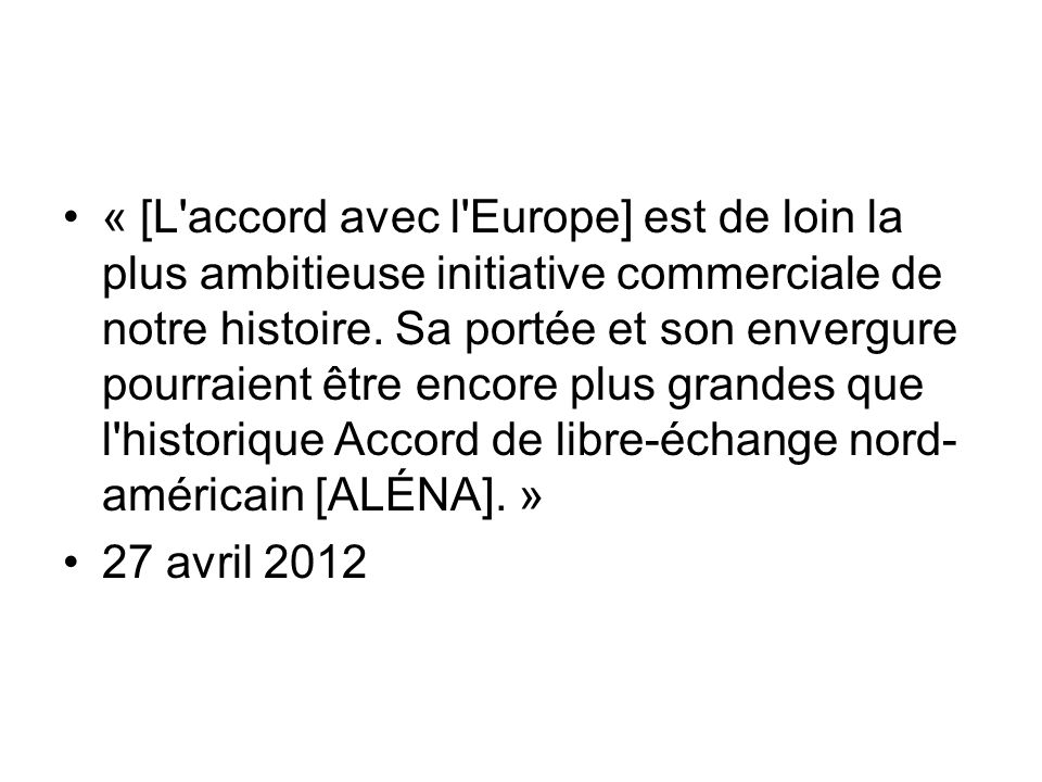 « [L accord avec l Europe] est de loin la plus ambitieuse initiative commerciale de notre histoire.