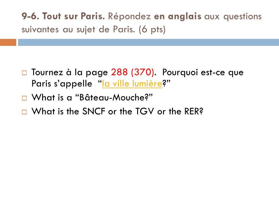 9-6. Tout sur Paris. Répondez en anglais aux questions suivantes au sujet de Paris.