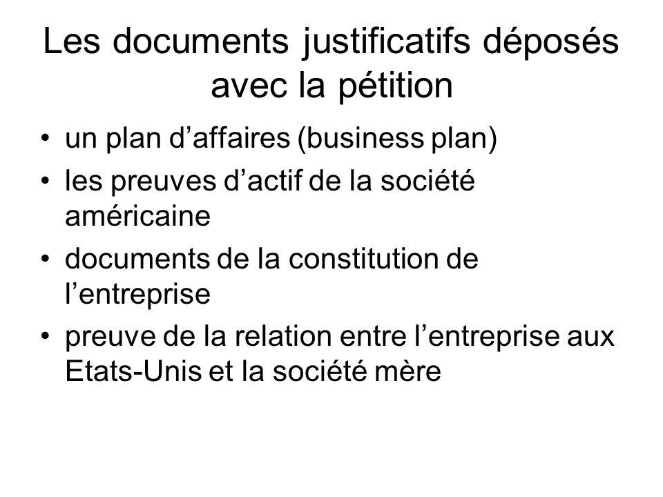 Les documents justificatifs déposés avec la pétition un plan daffaires (business plan) les preuves dactif de la société américaine documents de la con