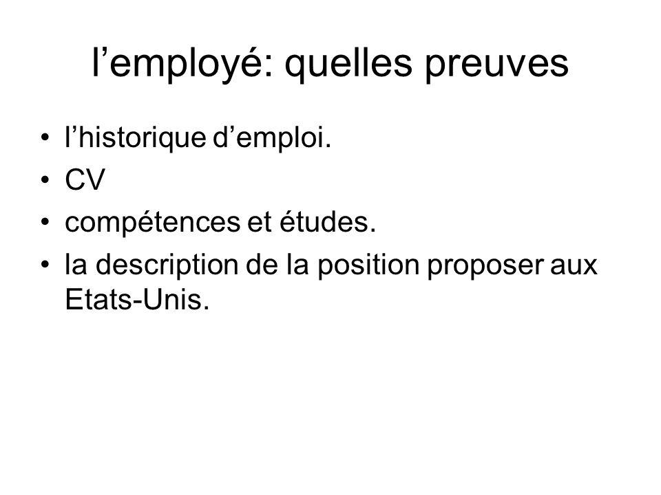 lemployé: quelles preuves lhistorique demploi. CV compétences et études. la description de la position proposer aux Etats-Unis.