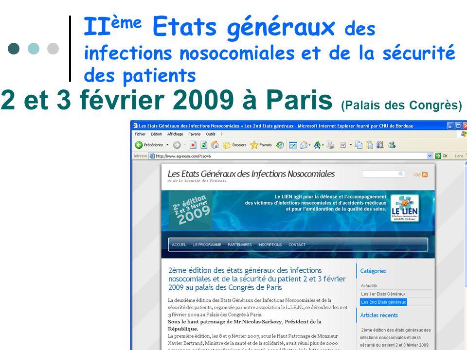 II ème Etats généraux des infections nosocomiales et de la sécurité des patients 2 et 3 février 2009 à Paris (Palais des Congrès)