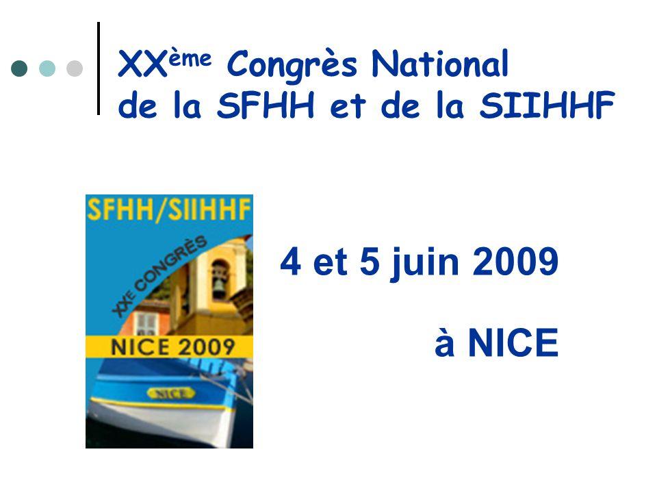 XX ème Congrès National de la SFHH et de la SIIHHF 4 et 5 juin 2009 à NICE