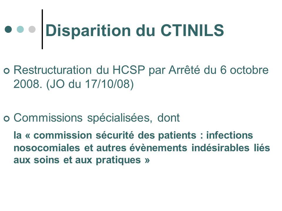Disparition du CTINILS Restructuration du HCSP par Arrêté du 6 octobre 2008. (JO du 17/10/08) Commissions spécialisées, dont la « commission sécurité