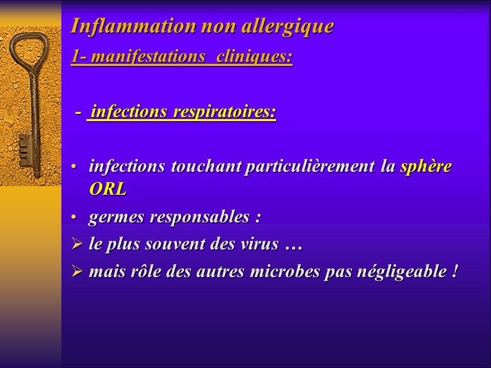 Inflammation non allergique 1- manifestations cliniques: - infections respiratoires: - infections respiratoires: infections touchant particulièrement