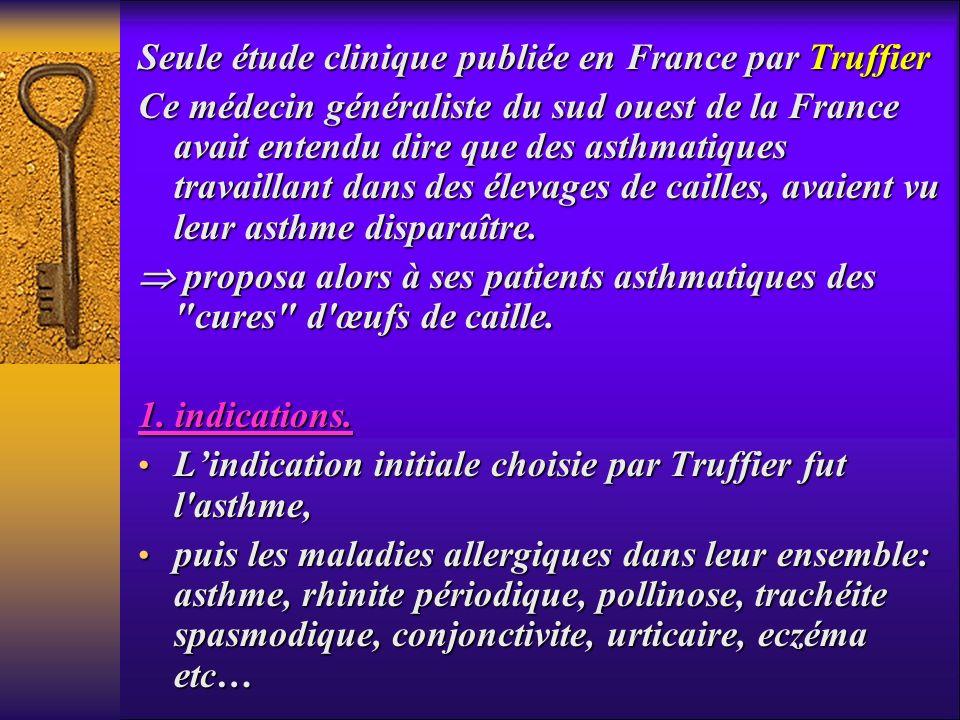 Seule étude clinique publiée en France par Truffier Ce médecin généraliste du sud ouest de la France avait entendu dire que des asthmatiques travailla