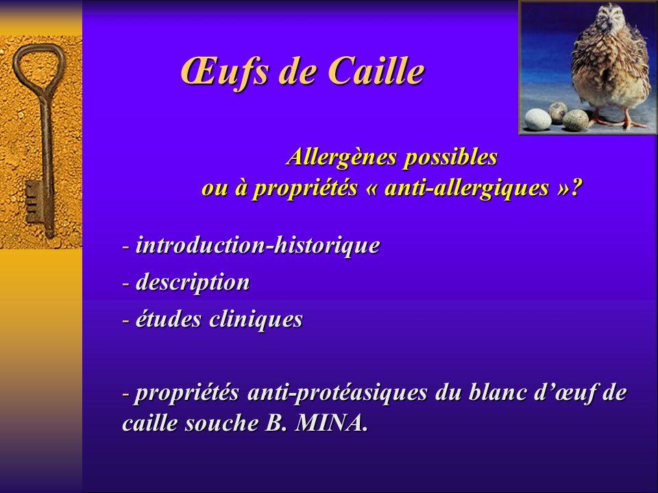 Œufs de Caille - introduction-historique - description - études cliniques - propriétés anti-protéasiques du blanc dœuf de caille souche B. MINA. Aller