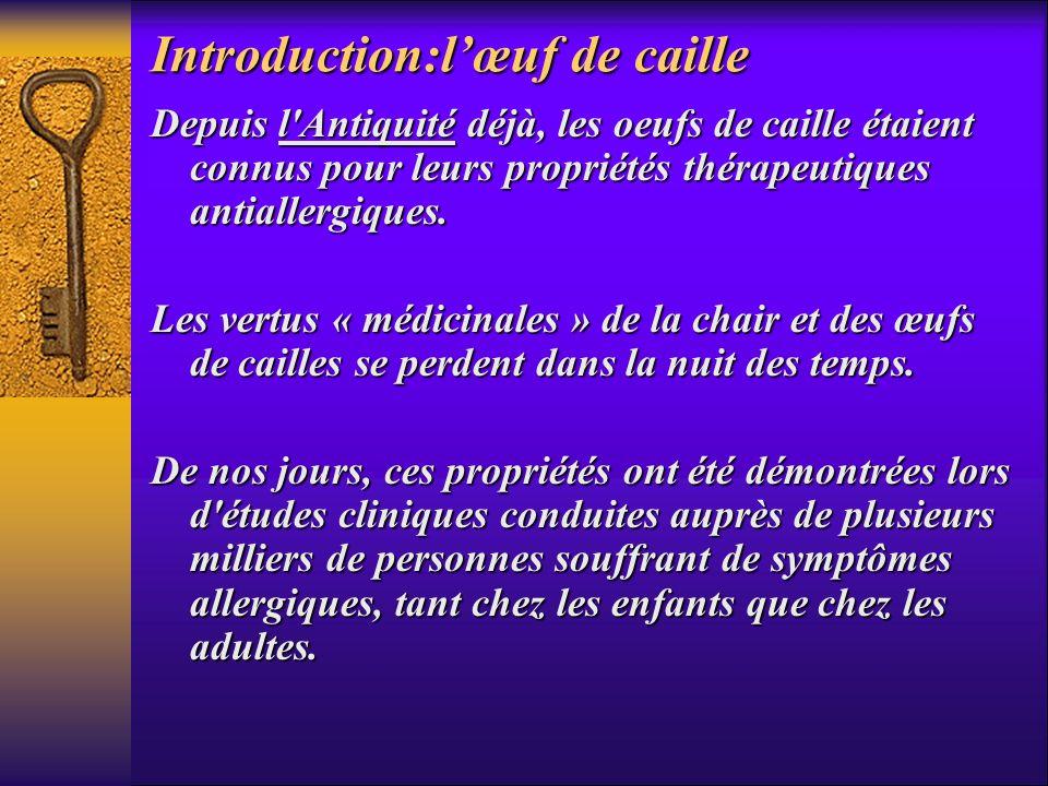 Introduction:lœuf de caille Depuis l'Antiquité déjà, les oeufs de caille étaient connus pour leurs propriétés thérapeutiques antiallergiques. Les vert