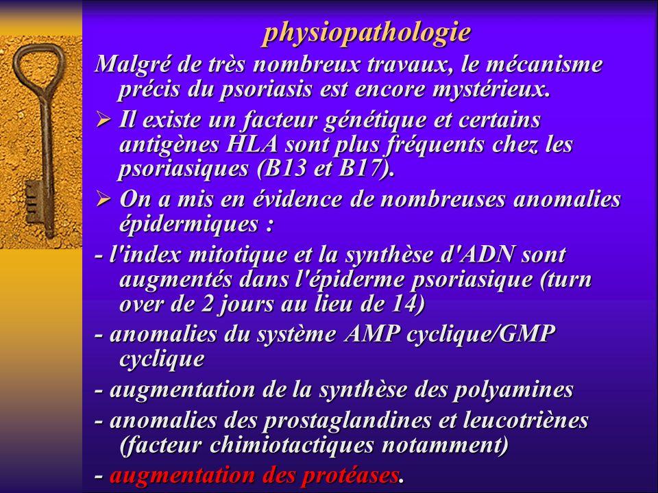 physiopathologie Malgré de très nombreux travaux, le mécanisme précis du psoriasis est encore mystérieux. Il existe un facteur génétique et certains a
