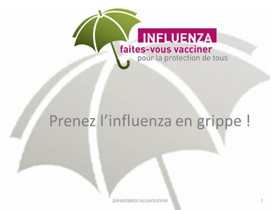 Prenez linfluenza en grippe ! présentation au personnel1