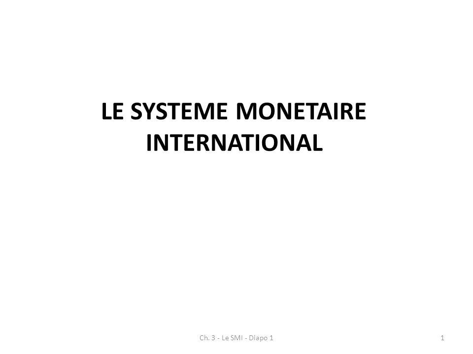 LE SYSTEME MONETAIRE INTERNATIONAL Ch. 3 - Le SMI - Diapo 11