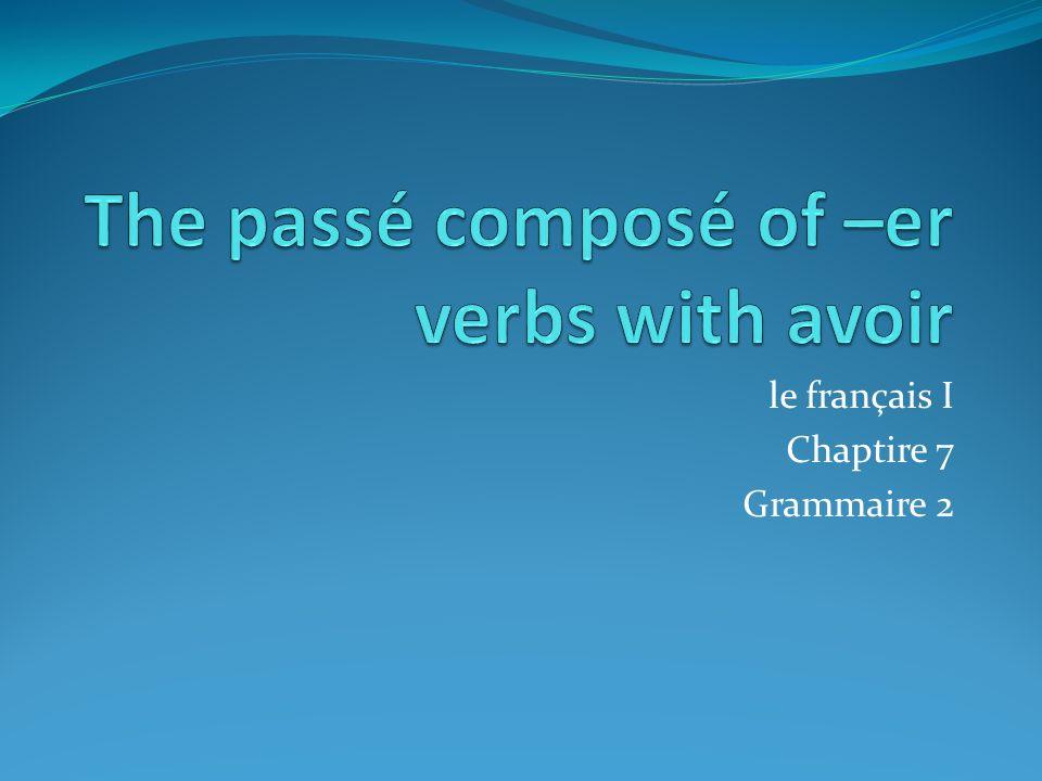 le français I Chaptire 7 Grammaire 2