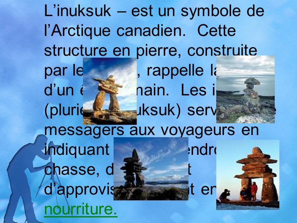 Linuksuk – est un symbole de lArctique canadien. Cette structure en pierre, construite par les Inuits, rappelle la forme dun être humain. Les inuksuit